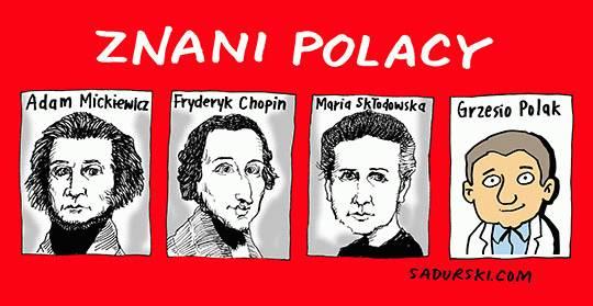 Polak o Mickiewiczu, Szopenie, Skłodowskiej…